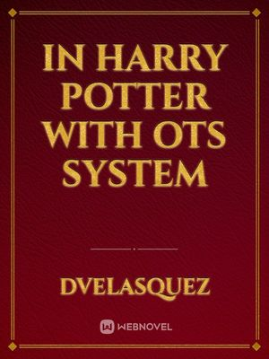In Harry Potter with OTS System