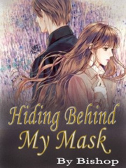 Hiding Behind My Mask