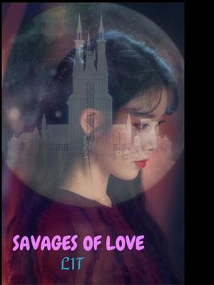 The savages of love