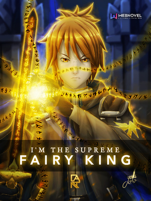 I'm The supreme Fairy King