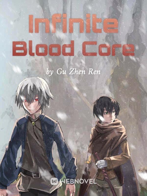 Reverend Insanity's Author New Book Infinite Blood Core by Gu Zhen Ren