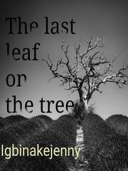 The last leaf on the tree