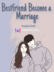 Bestfriend Become A Marriage