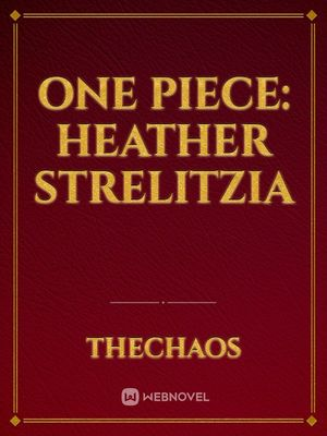 One Piece: Heather Strelitzia