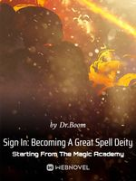 Sign In: Becoming A Great Spell Deity Starting From The Magic Academy