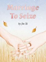 Marriage To Seize