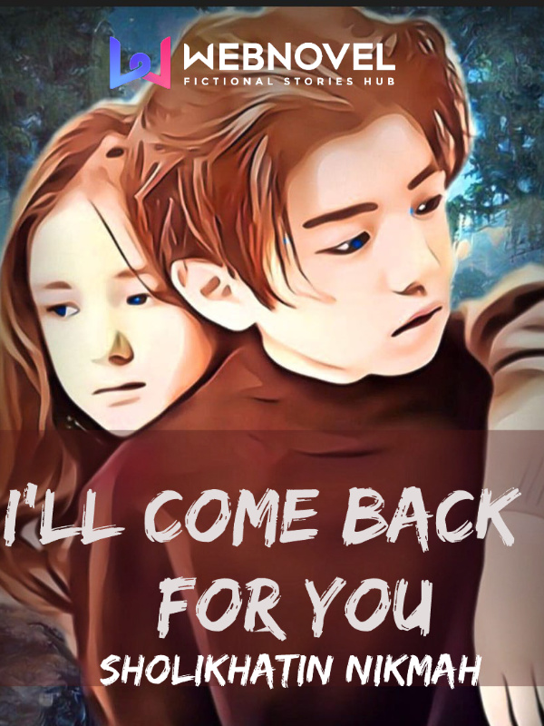 I'll Come Back For You