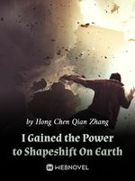 I Gained the Power to Shapeshift On Earth