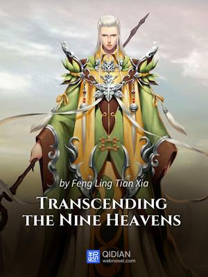 Read Transcending The Nine Heavens Eastern Fantasy Online Webnovel Official