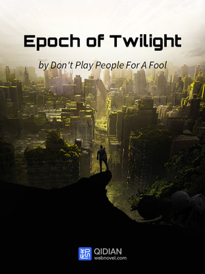 Epoch of Twilight