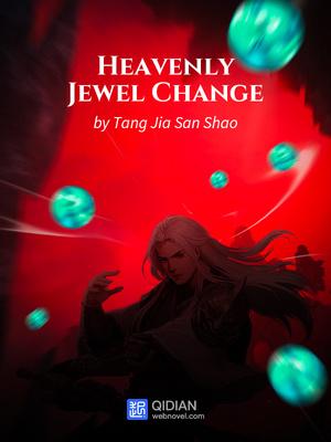Heavenly Jewel Change Eastern Fantasy Webnovel Your Fictional