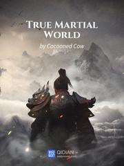 Read True Martial World Eastern Fantasy Online Webnovel Official