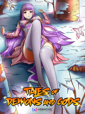 Tales of Demons and Gods - Eastern Fantasy - Webnovel - Your