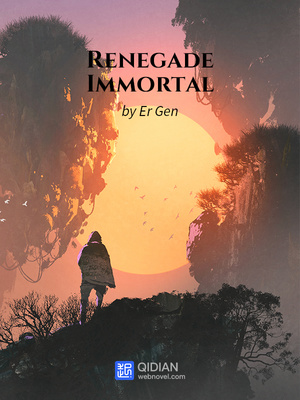 Renegade Immortal - Eastern Fantasy - Webnovel