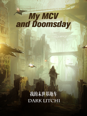 My MCV and Doomsday - Sci-fi - Webnovel - Your Fictional Stories Hub