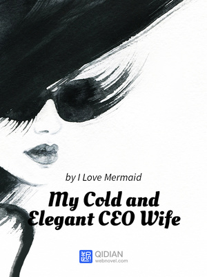 My Cold and Elegant CEO Wife