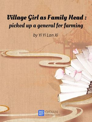 Village Girl as Family Head : picked up a general for farming