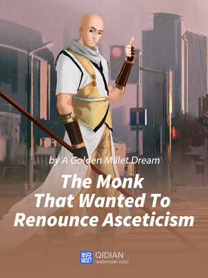 The Monk That Wanted To Renounce Asceticism