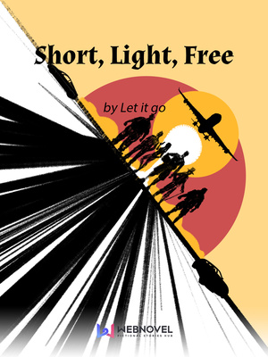 Short, Light, Free