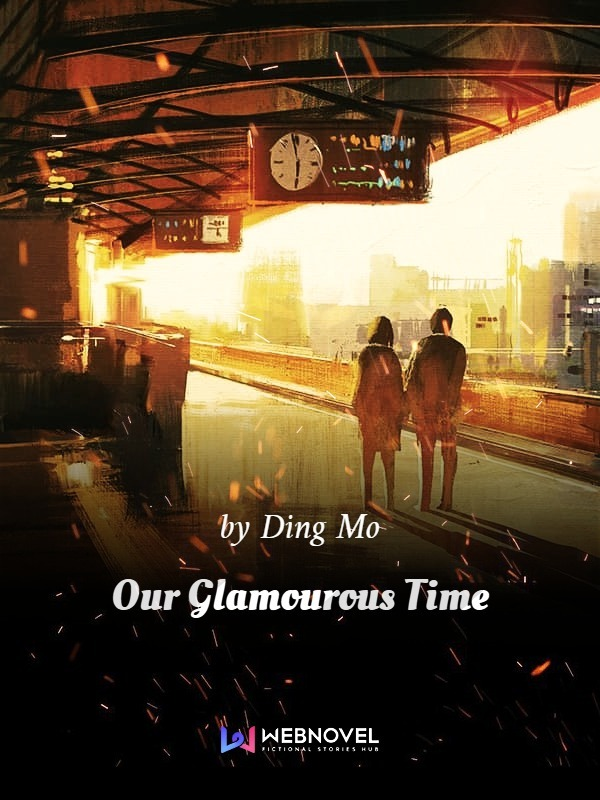 Our Glamourous Time webnovel